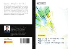 Bookcover of Applying a Model-Driven Approach to the Application Development