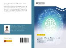 Bookcover of Secure Data Access in Wireless Sensor Networks