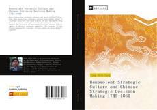 Borítókép a  Benevolent Strategic Culture and Chinese Strategic Decision Making 1745-1860 - hoz