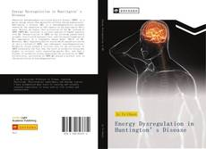 Bookcover of Energy Dysregulation in Huntington's Disease
