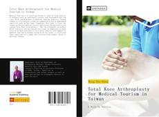 Bookcover of Total Knee Arthroplasty for Medical Tourism in Taiwan