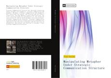 Portada del libro de Manipulating Metaphor Under Strategic Communication Structure
