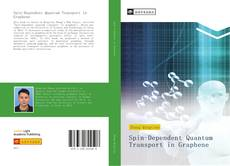 Bookcover of Spin-Dependent Quantum Transport in Graphene