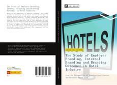 Borítókép a  The Study of Employer Branding, Internal Branding and Branding Outcomes in Hotel Industry - hoz