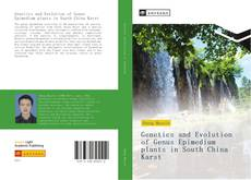 Bookcover of Genetics and Evolution of Genus Epimedium plants in South China Karst