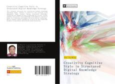 Bookcover of Creativity Cognitive Style in Structured Digital Knowledge Strategy