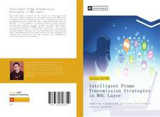 Bookcover of Intelligent Frame Transmission Strategies in MAC Layer