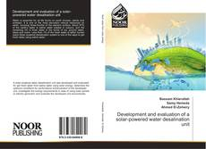 Bookcover of Development and evaluation of a solar-powered water desalination unit