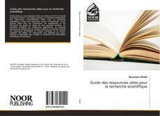 Couverture de Guide des ressources utiles pour la recherche scientifique