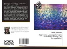 Bookcover of Addressing Language Errors in L2 Students' Writing: Can Corpora Help?