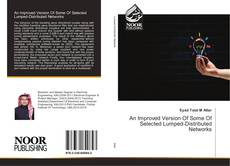 Bookcover of An Improved Version Of Some Of Selected Lumped-Distributed Networks