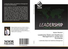 Portada del libro de Leadership Styles and Healthcare Management in Jordan and Worldwide