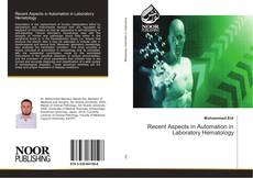 Bookcover of Recent Aspects in Automation in Laboratory Hematology