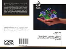 Bookcover of Trichomonas Vaginalis Infection Among Type 2 Diabetes Mellitus Women