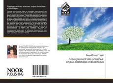 Bookcover of Enseignement des sciences: enjeux didactique et bioéthique