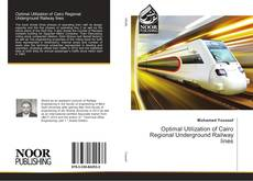 Bookcover of Optimal Utilization of Cairo Regional Underground Railway lines