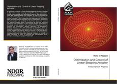 Bookcover of Optimization and Control of Linear Stepping Actuator