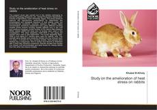 Bookcover of Study on the amelioration of heat stress on rabbits