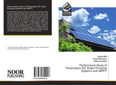 Bookcover of Performance Study of Photovoltaic DC Water Pumping Systems with MPPT