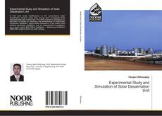 Bookcover of Experimental Study and Simulation of Solar Desalination Unit