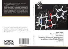 Bookcover of Modeling of Organic Heterocyclic Molecules using QSAR/QSPR Analysis