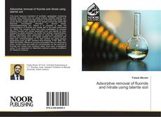 Bookcover of Adsorptive removal of fluoride and nitrate using laterite soil