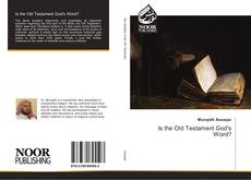 Bookcover of Is the Old Testament God's Word?