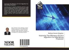 Bookcover of Improving The Efficiency Of C4.5 Algorithm For Data Mining Prediction