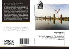 Capa do livro de Dynamic Modeling, Fuzzy control and Stabilization of Quadrotor Vehicle