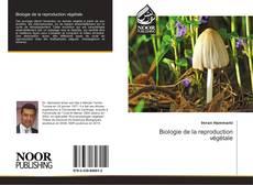 Biologie de la reproduction végétale kitap kapağı