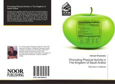 Bookcover of Promoting Physical Activity in The Kingdom of Saudi Arabia