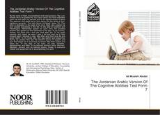 Bookcover of The Jordanian Arabic Version Of The Cognitive Abilities Test Form 7