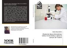 Couverture de Etude de deux chimiokines CXCL12 et CX3CL1 dans le cancer de l'ovaire