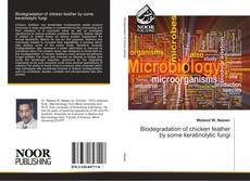 Bookcover of Biodegradation of chicken feather by some keratinolytic fungi