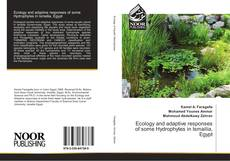 Bookcover of Ecology and adaptive responses of some Hydrophytes in Ismailia, Egypt