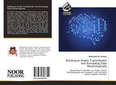 Bookcover of Building an Arabic Transliterator and Annotating Data Morphologically