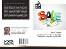 Bookcover of Le concept d'orientation client de l'employé : origines et mesures