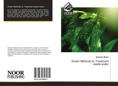 Couverture de Green Methods to Treatment waste water
