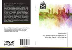 Bookcover of The Determinants of the financial policies: Evidence from KSA