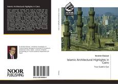 Bookcover of Islamic Architectural Highlights in Cairo