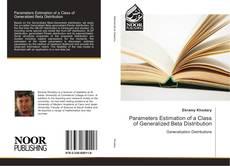 Copertina di Parameters Estimation of a Class of Generalized Beta Distribution