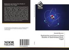 Radioactive and Gamma Dose Studies of Sedimentary Rock, Egypt kitap kapağı