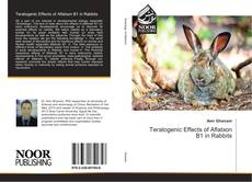 Copertina di Teratogenic Effects of Aflatxon B1 in Rabbits