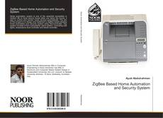 Bookcover of ZigBee Based Home Automation and Security System