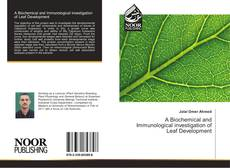Bookcover of A Biochemical and Immunological investigation of Leaf Development