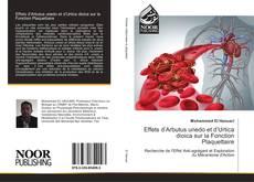 Bookcover of Effets d'Arbutus unedo et d'Urtica dioica sur la Fonction Plaquettaire