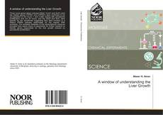 Bookcover of A window of understanding the Liver Growth