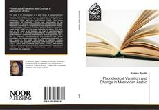 Bookcover of Phonological Variation and Change in Morroccan Arabic