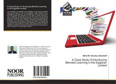 Bookcover of A Case Study of Introducing Blended Learning in the Egyptian context