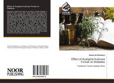 Bookcover of Effect of Acalypha fruticosa Forssk on Diabetes